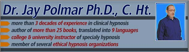 Dr. Jay Polmar Ph. D. more than 3 decades of experience in clinical hypnosis author of more than 25 books, translated into 9 languages college & university instructor of specialy hypnosis member of several ethical hypnosis organizations